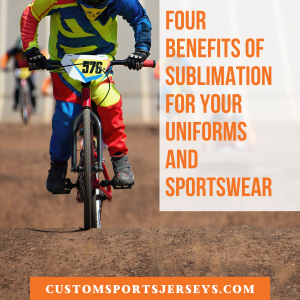 4 Benefits of Sublimation for your Uniforms and Sportswear